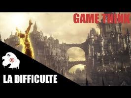 [GAME THINK] 002 - La Difficulté