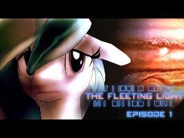 My Little Pony: The Fleeting Light - Ep. 1 [Animation]