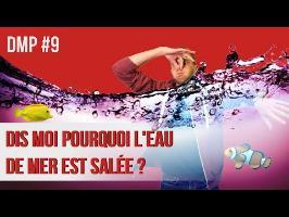 Dis-moi pourquoi l'eau de mer est salée ? DMP #9