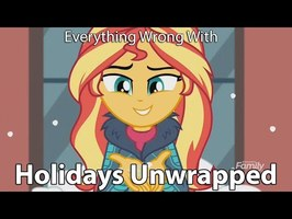 Everything Wrong With MLP: Equestria Girls - Holidays Unwrapped
