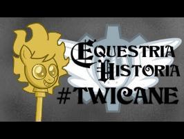MLP Analyse - Equestria Historia #TWICANE