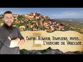 Empire romain, templiers, papes... - L'histoire du Vaucluse