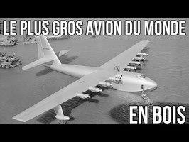 ✈ LE PLUS GROS AVION DU MONDE ETAIT FAIT DE BOIS - Histoires de Vols #5