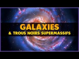GALAXIES ET TROUS NOIRS SUPERMASSIFS