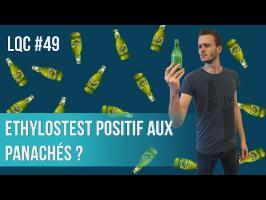 Combien de panachés pour être positif à l'éthylotest ? LQC #49