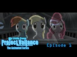 MLP Project Valiance: Alpha Canteuri - Episode 1