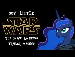 My Little Star Wars: The Force Awakens Official Trailer