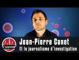 Interview #2 : Jean-Pierre Canet et le journalisme d'investigation