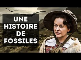 MARY ANNING - UNE HISTOIRE DE FOSSILES
