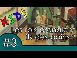 Les rois prenaient-ils des bains ? - Question Histoire KIDS #3
