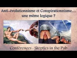Créationnisme & conspirationnisme, une même logique ? (Skeptics in the Pub)