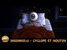 INSOMNIE #2 - Cyclope et mouton /// Fuite dans les idées #4