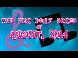 Top 10 Pony Songs of August 2014 - Community Voted