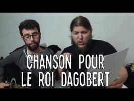 Chanson pour le roi Dagobert (Chant + Analyse profonde des paroles)