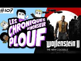 Wolfenstein 2: The New Colossus - Chroniques de Monsieur Plouf #107