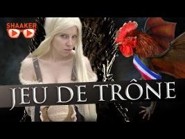 Game Of Thrones à la française - Shaaker