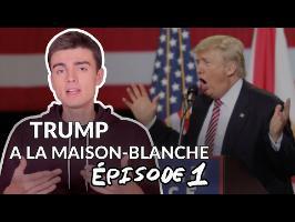 TRUMP À LA MAISON-BLANCHE - Épisode 1