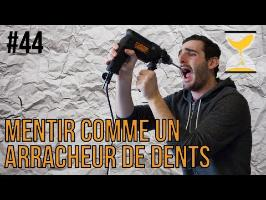 MENTIR COMME UN ARRACHEUR DE DENTS - Express'ion #44