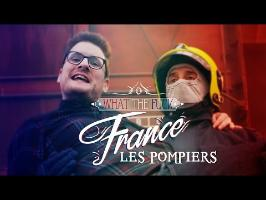 What The Fuck France - Les Pompiers