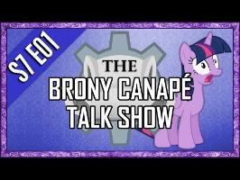 The Brony Canapé Talk Show - Saison 7 Épisode 01