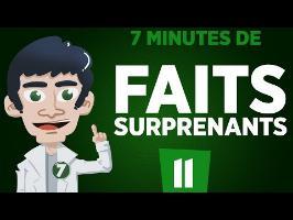 7 minutes de faits surprenants #11