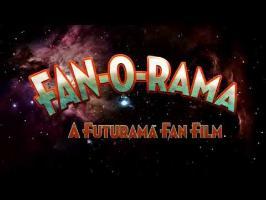 FAN-O-RAMA - A Futurama Fan Film