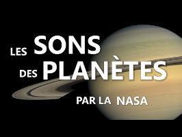 Les SONS DES PLANÈTES (par la Nasa) - Vidéo Hors Sujet
