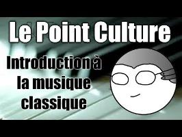 Point Culture : Introduction à la musique classique