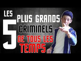 LES 5 PLUS GRANDS CRIMINELS DE TOUS LES TEMPS - [GM5]