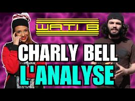 CHARLY BELL : L'ANALYSE DE MisterJDay (♪37)