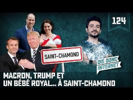Macron, Trump et un bébé royal - VERINO #124 // Dis donc internet...