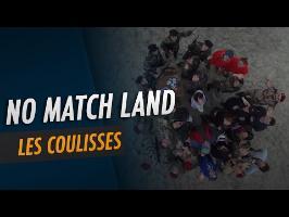 No Match Land - Les coulisses