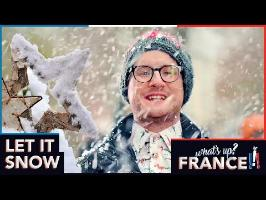 What's Up France - #13 - Let It Snow