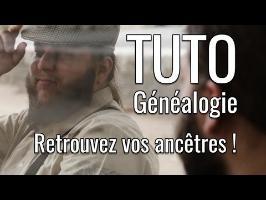 Tuto généalogie - Retrouvez vos ancêtres !