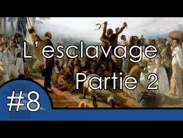 L'abolition de l'esclavage Partie 2 - UPH #8