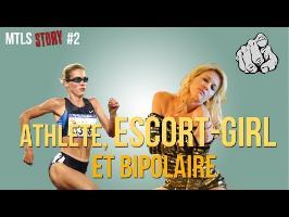 Athlète, Escort-Girl et Bipolaire - MTLS Story #2