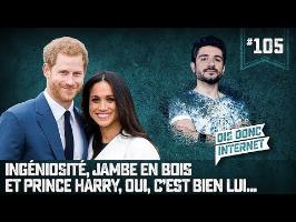 Prince Harry, oui, c'est bien lui... VERINO #105 // Dis donc internet