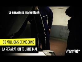 60 millions de Pigeons : le garagiste malveillant