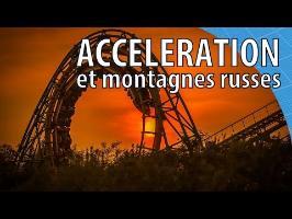 Accélération dans les montagnes russes ? - Scilabus 44
