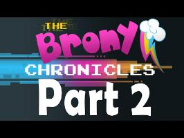 The Brony Chronicles - A Documentary on My Little Pony and Bronies (Part 2)