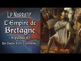 Let's Play Narratif - Épisode 1: Un Duché fort Tourmenté ! (L'EMPIRE de BRETAGNE - EUIV)