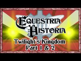 MLP Analyse - Equestria Historia S4 #25 & #26 - Twilight's Kingdom