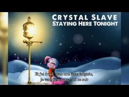 Crystal Slave - Staying Here Tonight Vostfr