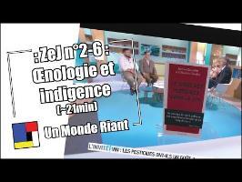 Zététique et Journalisme - #2-06 - Œnologie et indigence