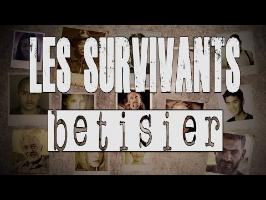 Les survivants - Bétisier