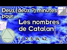 Deux (deux ?) minutes pour... les nombres de Catalan