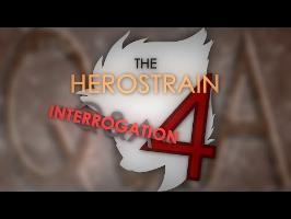 The Herostrain Q&A Interrogation 4 (QUESTIONS)
