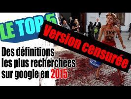 Le top 5 des définitions les plus recherchées sur google en 2015 (censuré)