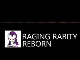Raging Rarity - Reborn