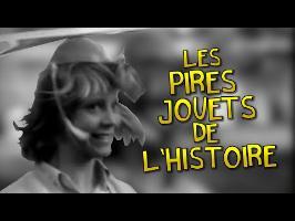 LES PIRES JOUETS DE L'HISTOIRE !